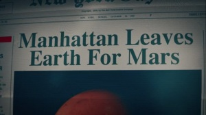 An Almost Religious Awe- Newspaper headline on Manhattan leaving Earth for Mars- HBO, Watchmen